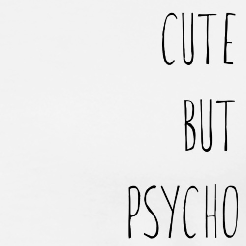 cute but psycho - Men's Premium T-Shirt
