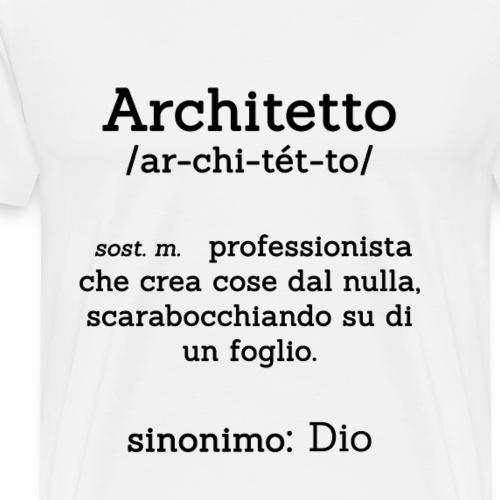 Architetto definizione - Sinonimo Dio - nero - Maglietta Premium da uomo