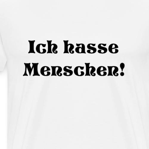 Ich hasse Menschen! - Männer Premium T-Shirt