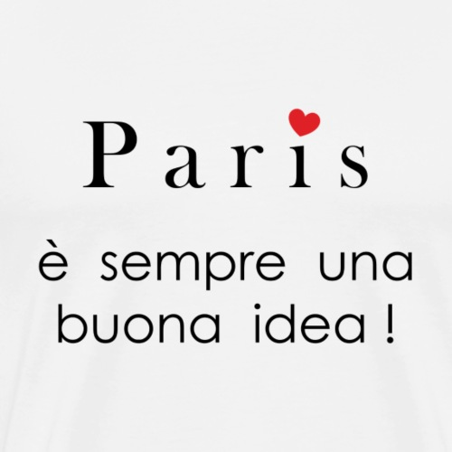 Paris è sempre una buona idea! - Maglietta Premium da uomo