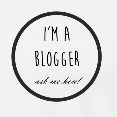 I'm a Blogger, ask me how! - Men's Premium T-Shirt