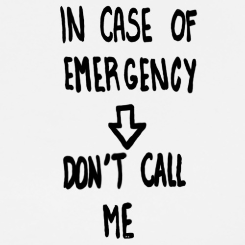 In case of fire--> don't call me - Männer Premium T-Shirt