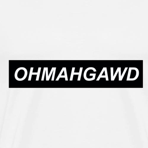 OHMAHGAWD - Männer Premium T-Shirt