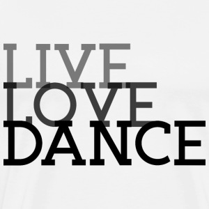 Life Love Dance - Men's Premium T-Shirt