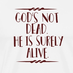 God's Not Dead - Mannen Premium T-shirt