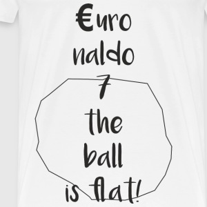 Euronaldo - the ball is flat, no longer round - Men's Premium T-Shirt
