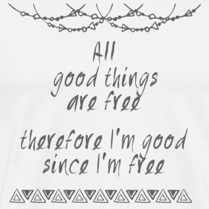 Hippie / Hippies: All good things are free there.. - Männer Premium T-Shirt