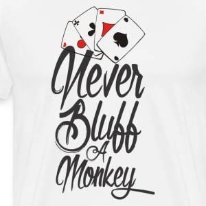 Never bluff a monkey Poker Shirt - Men's Premium T-Shirt