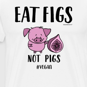 Eat Figs Not Pigs - Men's Premium T-Shirt