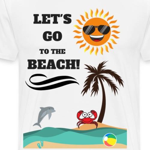 Lets go to the beach! - Männer Premium T-Shirt