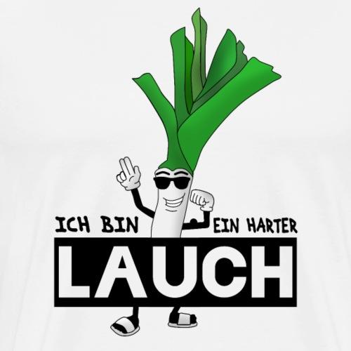 Ich bin ein harter Lauch T-Shirt - Geschenkidee - Männer Premium T-Shirt