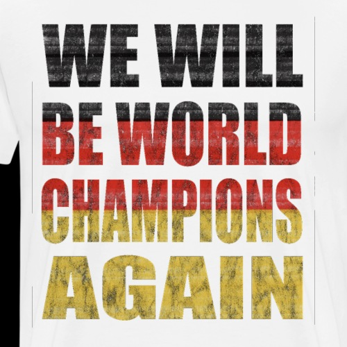 We Will be World Champions Again - Männer Premium T-Shirt
