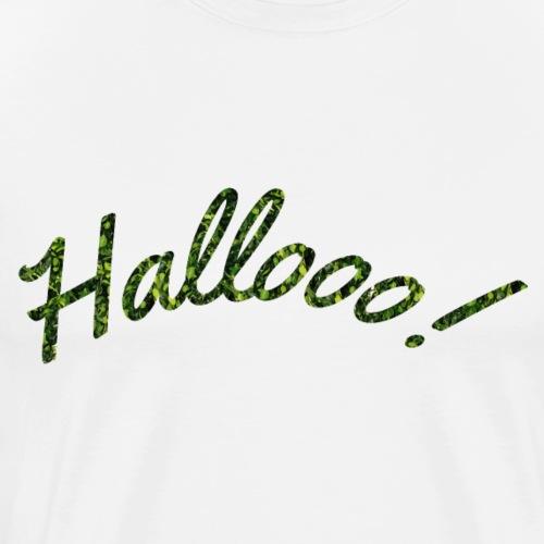 Hallooo! - Männer Premium T-Shirt