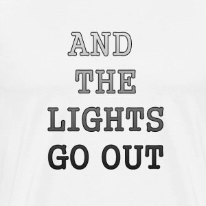 AND THE LIGHTS GO OUT - Men's Premium T-Shirt