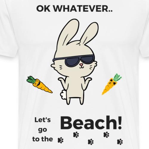 ok whatever, let's go to the beach! - Männer Premium T-Shirt