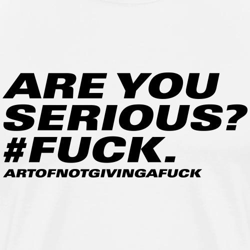 09#areyouseriousfuck - Männer Premium T-Shirt