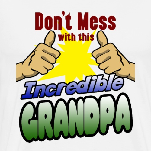 Incredible grandpa shirt perfect for birthday - Men's Premium T-Shirt