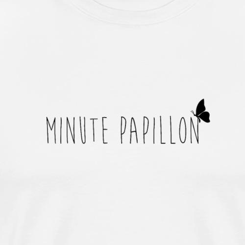 MINUTE PAPILLON - T-shirt Premium Homme