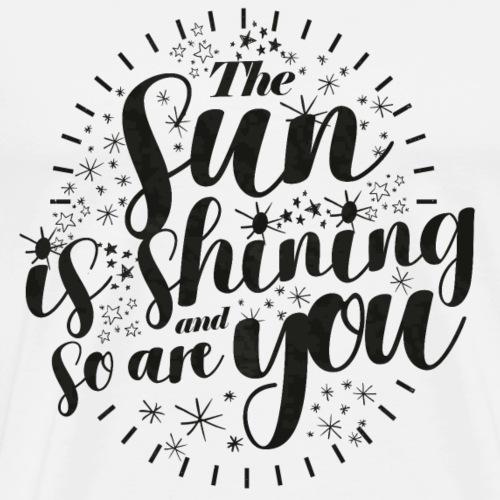 Sun Is Shining (Dark Label) - Männer Premium T-Shirt