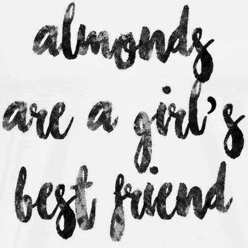 Almonds Are A Girl's Best Friend - Men's Premium T-Shirt