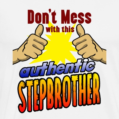 Authentic stepbrother super gift for birthday - Men's Premium T-Shirt