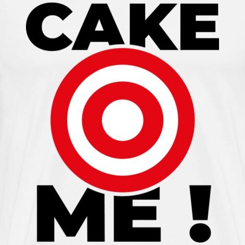 CAKE ME ! - T-shirt Premium Homme