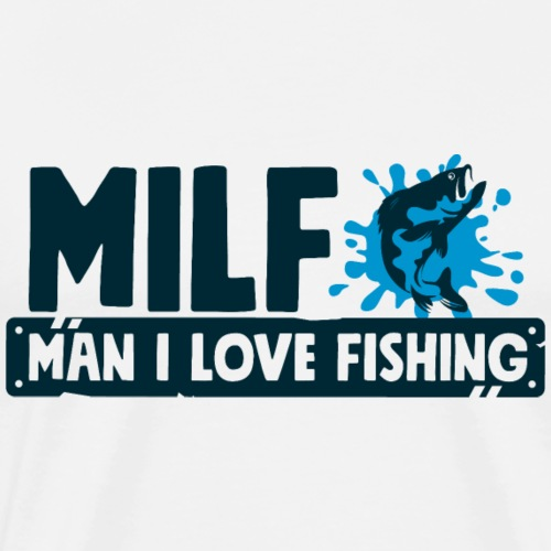 Funny Fishing T-Shirt - MILF - Man I Love Fishing - Männer Premium T-Shirt