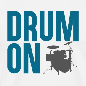 Drum ON - Premium T-skjorte for menn