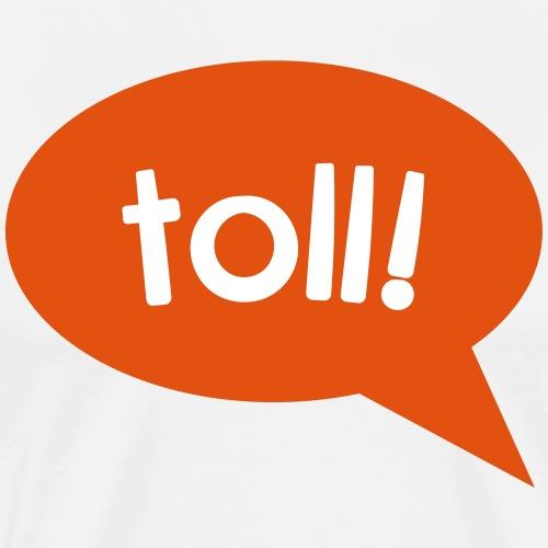 TollDesign (toll!) - Männer Premium T-Shirt