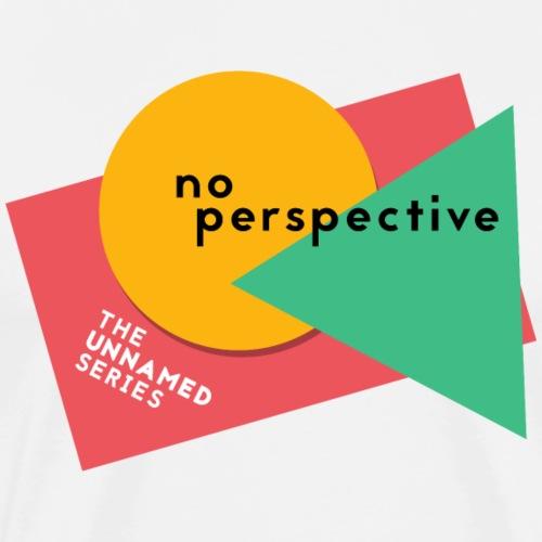 No perspective - Men's Premium T-Shirt