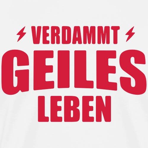 Verdammt geiles Leben Shirt - Festival Shirt - Männer Premium T-Shirt