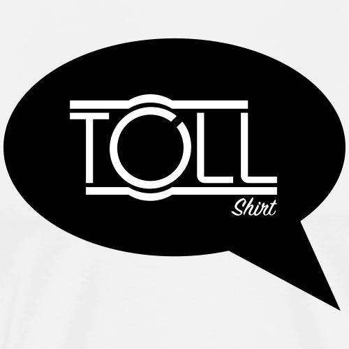 TollShirt (maskulin) - Männer Premium T-Shirt