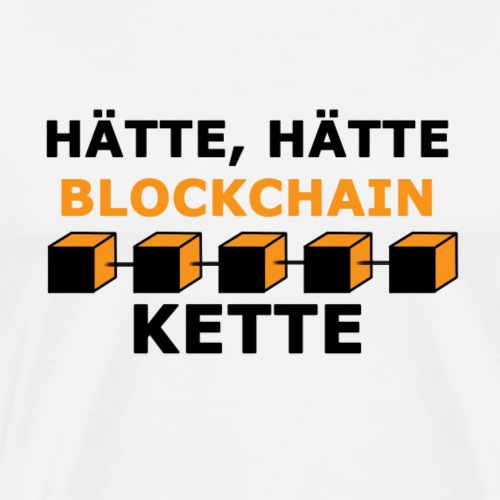 Hätte, hätte Blockchain Kette - Männer Premium T-Shirt