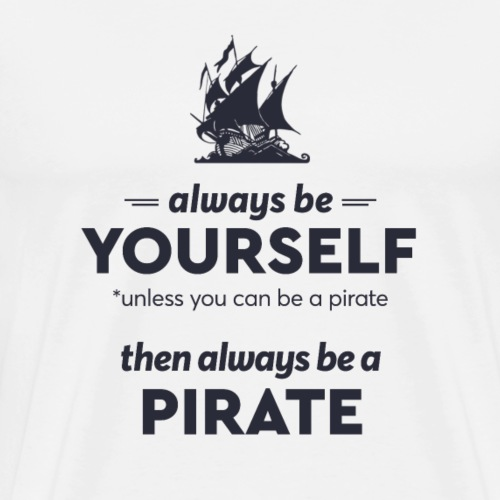 Be a pirate (dark version) - Men's Premium T-Shirt