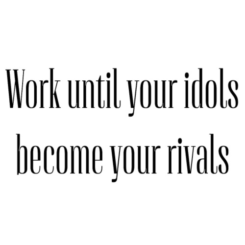 Motivation Design Work until your idols - Männer Premium T-Shirt