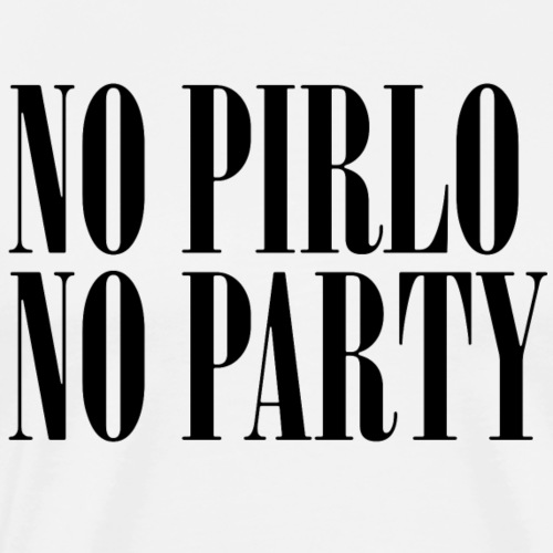 No Pirlo No Party - Men's Premium T-Shirt