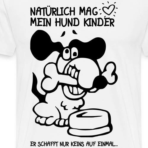 HUND MAG KINDER - Witzige Hunde Zitate Geschenk - Männer Premium T-Shirt