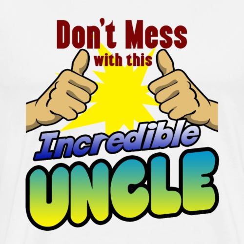 Incredible uncle family shirt for birthday - Men's Premium T-Shirt
