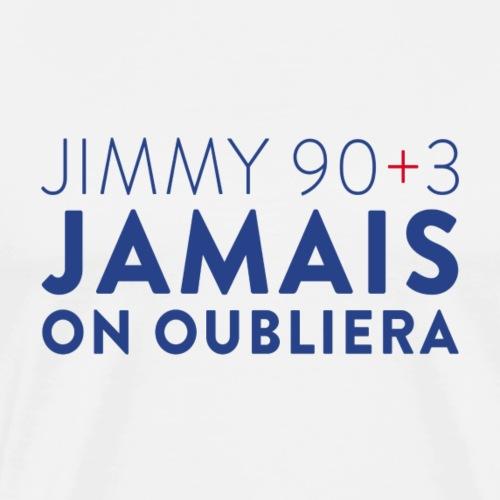 Jimmy 90+3 : Jamais on oubliera - T-shirt Premium Homme