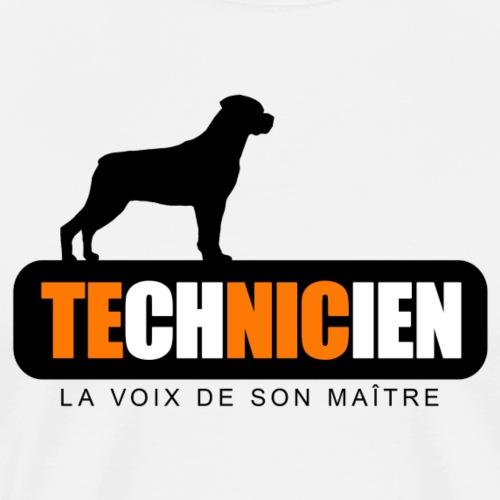 TECHNICIEN, la voix de son maître. - T-shirt Premium Homme