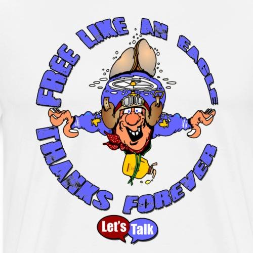Free like an eagle thanks Forever blau - Männer Premium T-Shirt