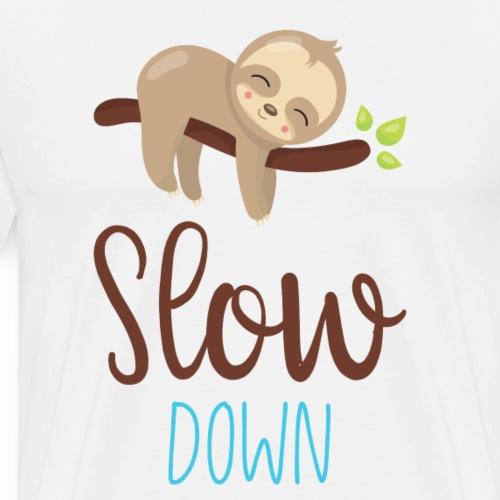 SLOW DOWN - Sloth Geschenk Lazybones Shirts - Männer Premium T-Shirt