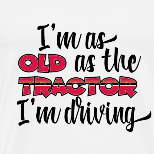 I am as old as the tractor i am driving RED - Mannen Premium T-shirt