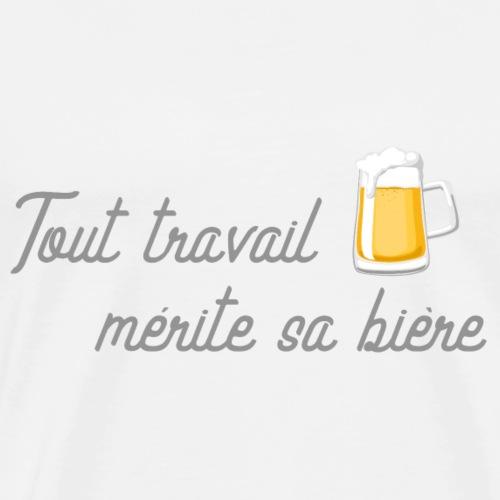Tout travail mérite sa bière - T-shirt Premium Homme