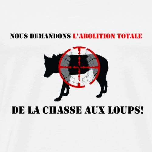 stop chasse aux loups - T-shirt Premium Homme