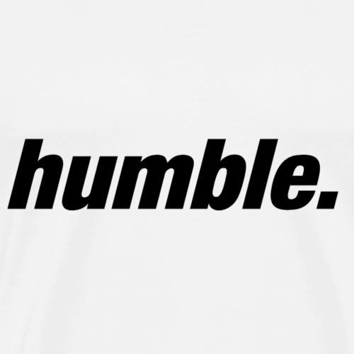 humble. - Streetwear Shirt - Männer Premium T-Shirt