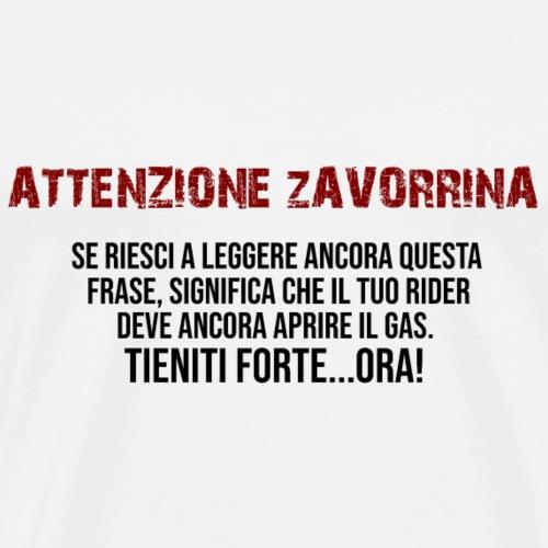 Attenzione Zavorrina! - Maglietta Premium da uomo