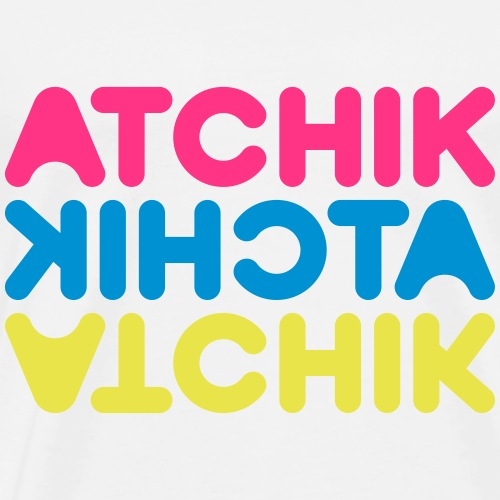 Atchik Atchik Atchik - Personnalisable - T-shirt Premium Homme