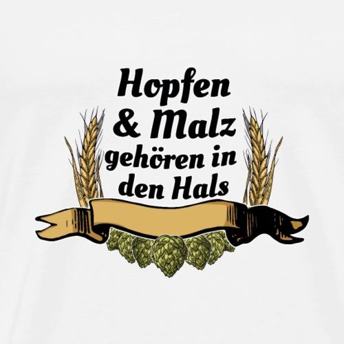 Hopfen und Malz gehören in den Hals (BIER!!!!) - Männer Premium T-Shirt