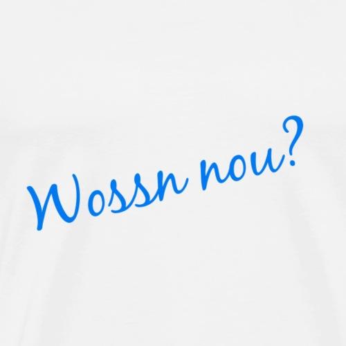wossn nou - Männer Premium T-Shirt
